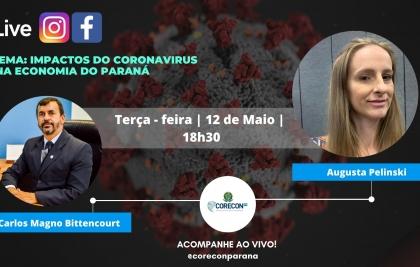 CORECONPR PROMOVE LIVE COM O TEMA: IMPACTOS DO CORONAVÍRUS NA ECONOMIA DO PARANÁ